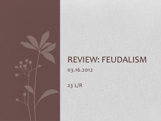 Review: Feudalism