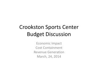 Crookston Sports  Center Budget Discussion
