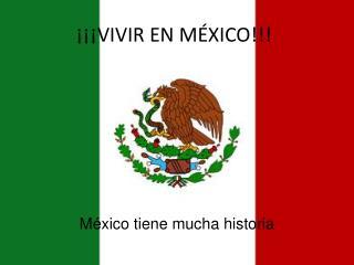 ¡¡¡VIVIR EN MÉXICO!!!