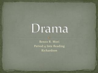 Renzo Mori Period 4 Drama