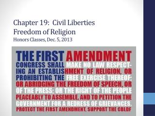 Chapter 19:  Civil Liberties  Freedom of Religion Honors Classes, Dec. 5, 2013