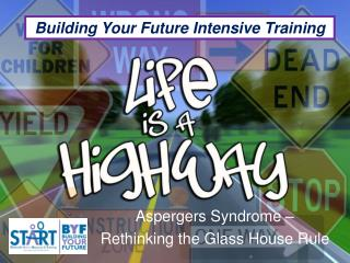 Aspergers Syndrome – Rethinking the Glass House Rule