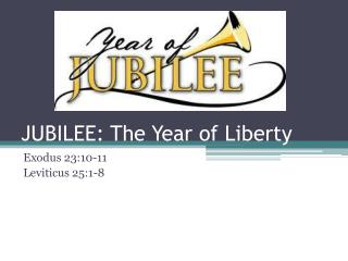 JUBILEE: The Year of Liberty