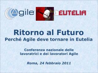 Ritorno al Futuro Perch  Agile deve tornare in Eutelia