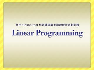 L inear Programming