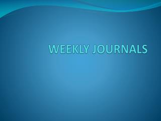 WEEKLY JOURNALS