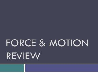Force & Motion review