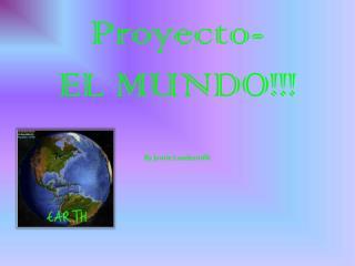 Proyecto- EL  MUNDO!!!