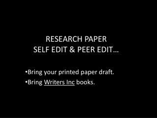 RESEARCH PAPER  SELF EDIT & PEER EDIT…