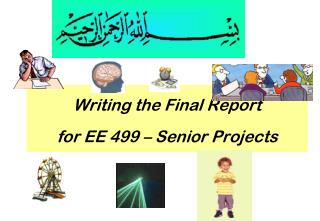 Writing the Final Report  for EE 499 – Senior Projects