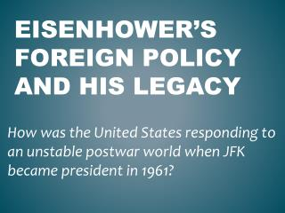 Eisenhower's Foreign Policy and his legacy