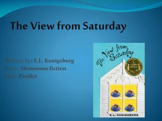 Written by :  E.L. Konigsburg Genre:  Humorous fiction Skill:  Predict