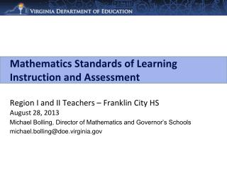Michael Bolling, Director of Mathematics and Governor's Schools michael.bolling@doe.virginia