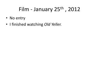 Film - January 25 th  , 2012
