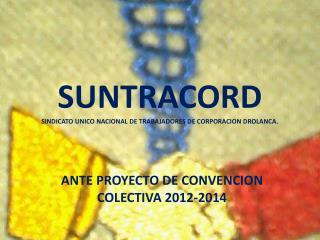 SUNTRACORD SINDICATO UNICO NACIONAL DE TRABAJADORES DE CORPORACION DROLANCA.