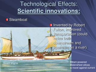 Technological Effects:  Scientific innovations: