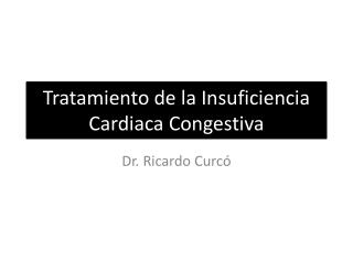Tratamiento de la Insuficiencia Cardiaca Congestiva