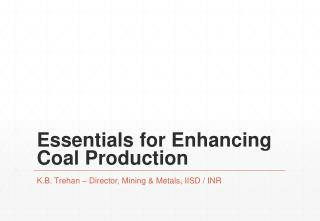 Essentials for Enhancing Coal Production