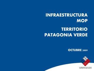 INFRAESTRUCTURA MOP TERRITORIO PATAGONIA VERDE OCTUBRE  2009