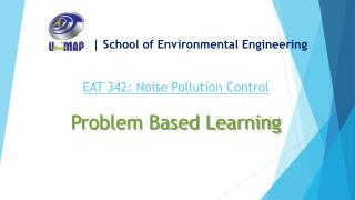 EAT 342: Noise Pollution Control Problem Based Learning