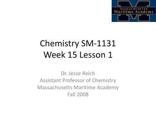 Chemistry SM-1131 Week  15 Lesson  1