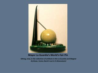 Mayor La  Guardia's  World's Fair Pin