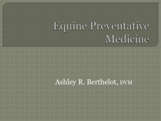 Equine Preventative Medicine