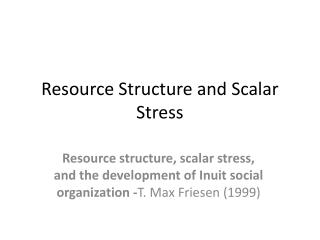 Resource Structure and Scalar Stress