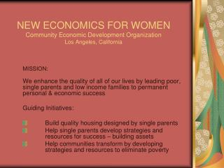 NEW ECONOMICS FOR WOMEN Community Economic Development Organization Los Angeles, California