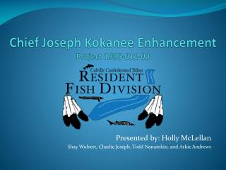 Chief Joseph Kokanee Enhancement  Project 1995-011-00
