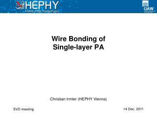 Wire Bonding of  Single-layer PA