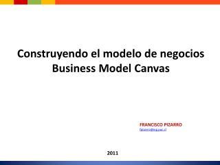 Construyendo el modelo de negocios Business  Model Canvas