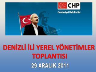 DENİZLİ İLİ YEREL YÖNETİMLER  TOPLANTISI