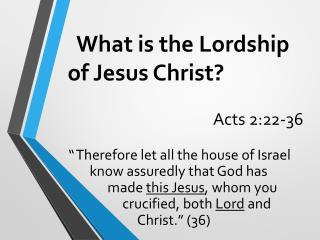 What is the Lordship   of Jesus Christ?
