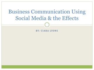 Business Communication Using Social Media & the Effects