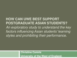 Christine Comrie University of the West of England.