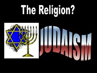 The Religion?