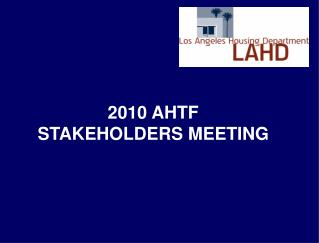 2010 AHTF  STAKEHOLDERS MEETING