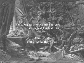 Miguel de Cervantes Saavedra  y La Espa a del Siglo de Oro
