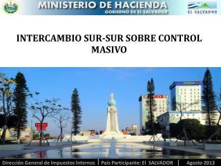 INTERCAMBIO SUR-SUR SOBRE CONTROL MASIVO