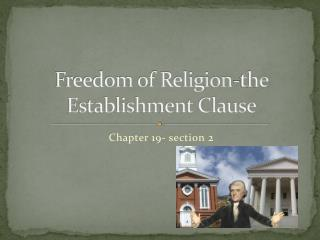 Freedom of Religion-the Establishment Clause