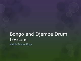 Bongo and Djembe Drum Lessons