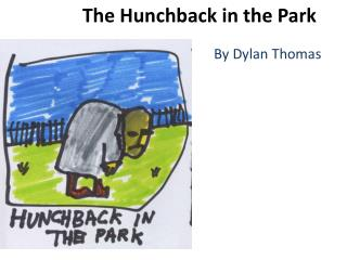 The Hunchback in the Park