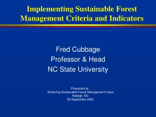 Implementing Sustainable Forest Management Criteria and Indicators