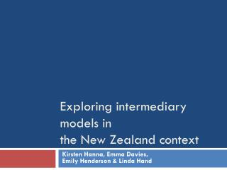 Exploring intermediary models  in  the  New Zealand  context