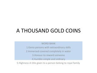 A  THOUSAND GOLD COINS