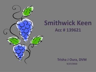 Smithwick  Keen Acc # 139621
