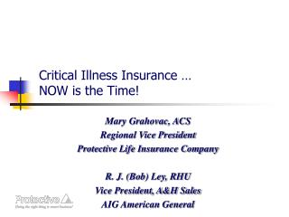 Critical Illness Insurance    NOW is the Time
