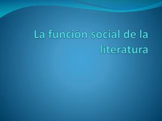 La funci�n social de la literatura