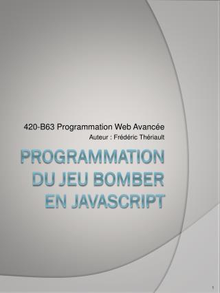 Programmation du jeu  BOMBER en JavaScript